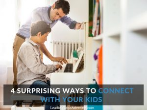 4 Surprising Ways to Connect with Your Kids