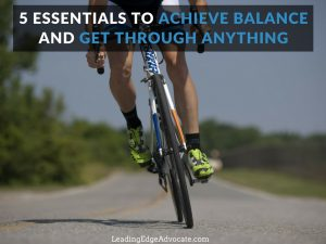 5 Essentials to Achieve Balance and Get Through Anything